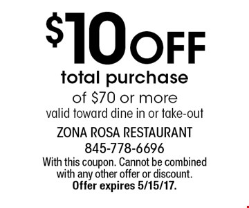 $10 Off total purchase of $70 or more. Valid toward dine in or take-out. With this coupon. Cannot be combined with any other offer or discount. Offer expires 5/15/17.