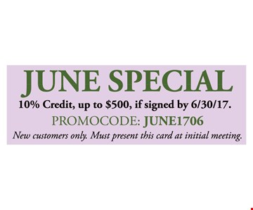 10% Credit, up to $500, if signed by 6/30/17