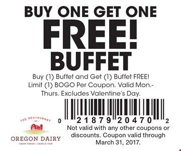 BUY ONE GET ONE FREE! BUFFET. Buy (1) Buffet and Get (1) Buffet FREE! Limit (1) BOGO Per Coupon. Valid Mon.-Thurs. Excludes Valentine's Day. Not valid with any other coupons or discounts. Coupon valid through March 31, 2017.