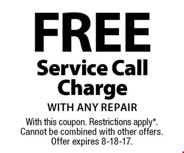 FREE Service Call Charge with any repair. With this coupon. Restrictions apply*.Cannot be combined with other offers .Offer expires 8-18-17.