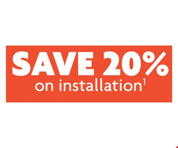 Save 20% on Installation