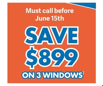 Save $899 on 3 windows