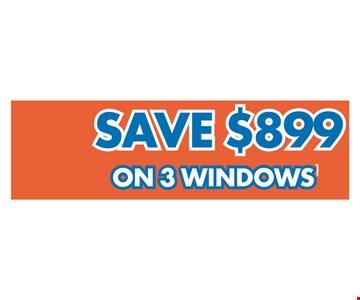 Save $899 of 3 windows