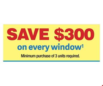 Save $300 on every window