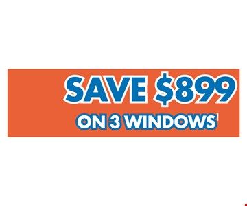 Save $899 on 3 widnows