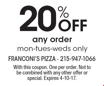 20% off any order, mon-tues-weds only. With this coupon. One per order. Not to be combined with any other offer or special. Expires 4-10-17.