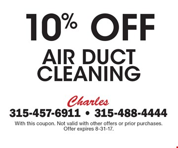 10% off air duct cleaning. With this coupon. Not valid with other offers or prior purchases. Offer expires 8-31-17.