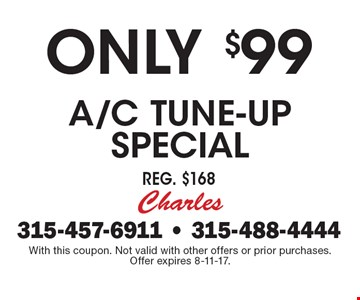 Only $99 A/C Tune-up Special Reg. $168. With this coupon. Not valid with other offers or prior purchases.Offer expires 8-11-17.