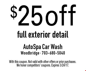 $25 off full exterior detail. With this coupon. Not valid with other offers or prior purchases. We honor competitors' coupons. Expires 3/24/17.