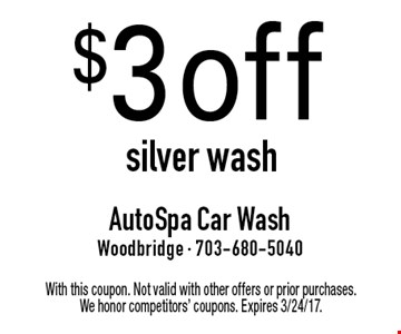 $3 off silver wash. With this coupon. Not valid with other offers or prior purchases. We honor competitors' coupons. Expires 3/24/17.