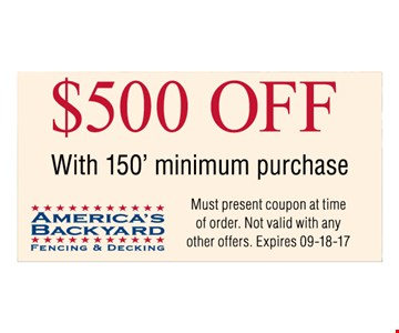 $500 off with 150' minimum purchase