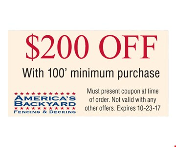 $200 off with 100 foot minimum purchase