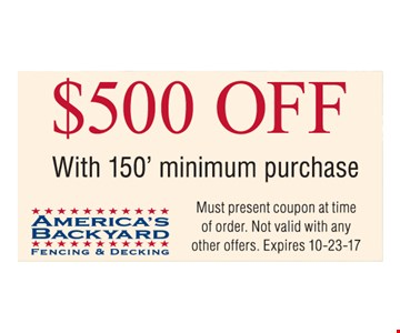 $500 off with 150 foot minimum purchase