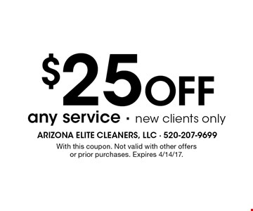 $25 Off any service - new clients only. With this coupon. Not valid with other offers or prior purchases. Expires 4/14/17.