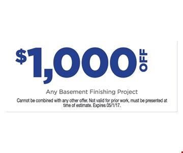 $1000 off any basement finishing project