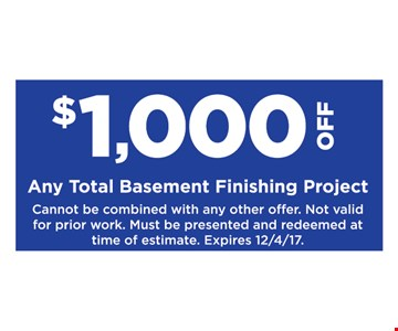 $1000 off any total basement finishing project