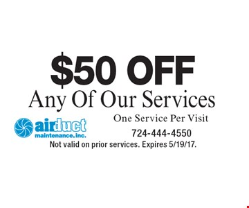 $50 off any of our services. One service per visit. Not valid on prior services. Expires 5/19/17.