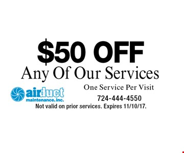 $50 OFF Any Of Our Services. One Service Per Visit. Not valid on prior services. Expires 11/10/17.