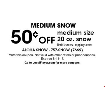 Medium Snow. 50¢ Off medium size 20 oz. snow. Limit 3 snows, toppings extra. With this coupon. Not valid with other offers or prior coupons. Expires 8-11-17. Go to LocalFlavor.com for more coupons.
