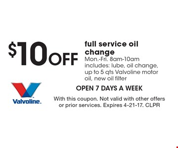$10 off full service oil change. Mon.-Fri. 8am-10am, includes: lube, oil change, up to 5 qts Valvoline motor oil, new oil filter. With this coupon. Not valid with other offers or prior services. Expires 4-21-17. CLPR
