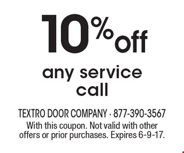 10%off any service call. With this coupon. Not valid with other offers or prior purchases. Expires 6-9-17.