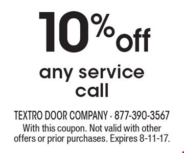 10% off any service call. With this coupon. Not valid with other offers or prior purchases. Expires 8-11-17.