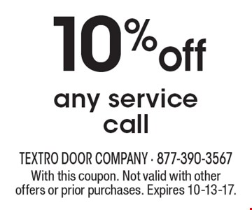 10% off any service call. With this coupon. Not valid with other offers or prior purchases. Expires 10-13-17.