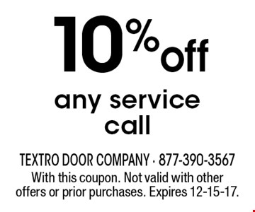 10% off any service call. With this coupon. Not valid with other offers or prior purchases. Expires 12-15-17.