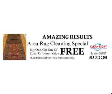 Area Rug Cleaning Special. Buy One, Get One Of Equal Or Lesser Value FREE. Pickup/Delivery. Valid with coupon only. Expires 5/19/17