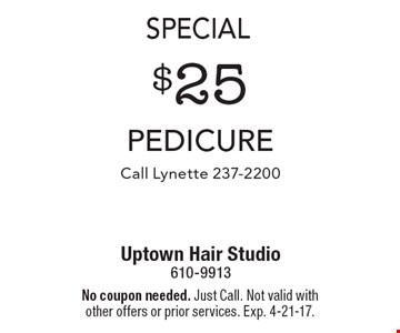 Special. $25 Pedicure. Call Lynette 237-2200. No coupon needed. Just Call. Not valid with other offers or prior services. Exp. 4-21-17.