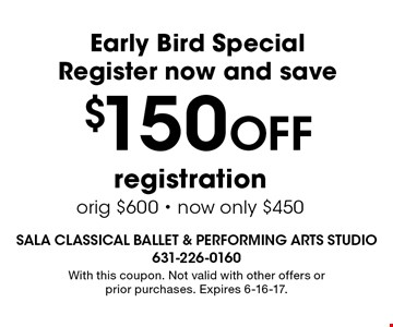 $150 off registration. Orig $600. Now only $450. With this coupon. Not valid with other offers or prior purchases. Expires 6-16-17.
