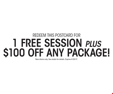 1 Free Session Plus $100 Off Any Package!. New clients only. See studio for details. Expires 4/28/17.