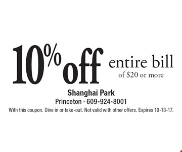 10%off entire bill of $20 or more. With this coupon. Dine in or take-out. Not valid with other offers. Expires 10-13-17.
