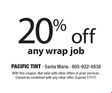 20% off any wrap job. With this coupon. Not valid with other offers or prior services. Cannot be combined with any other offer. Expires 7/7/17.