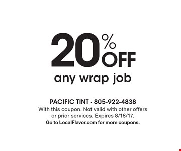 20% off any wrap job. With this coupon. Not valid with other offers or prior services. Expires 8/18/17.Go to LocalFlavor.com for more coupons.
