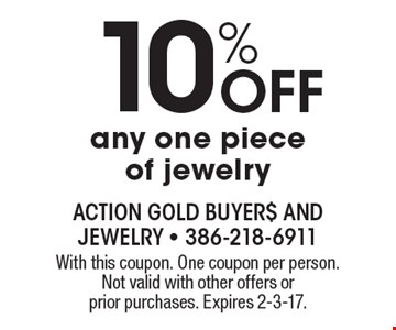 10% Off Any One Piece Of Jewelry. With this coupon. One coupon per person. Not valid with other offers or prior purchases. Expires 2-3-17.