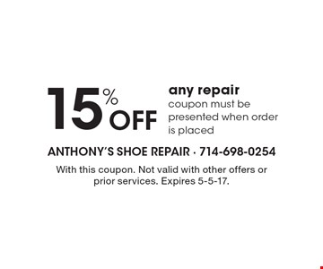 15% Off any repair, coupon must be presented when order is placed. With this coupon. Not valid with other offers or prior services. Expires 5-5-17.