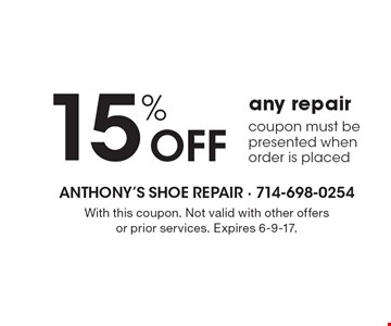 15% off any repair. Coupon must be presented when order is placed. With this coupon. Not valid with other offers or prior services. Expires 6-9-17.
