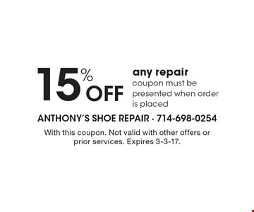 15% Off any repair, coupon must be presented when order is placed. With this coupon. Not valid with other offers or prior services. Expires 3-3-17.