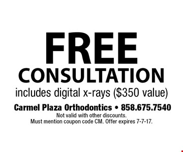 Free consultation includes digital x-rays ($350 value). Not valid with other discounts. Must mention coupon code CM. Offer expires 7-7-17.
