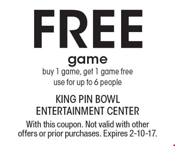 Free game. Buy 1 game, get 1 game free use for up to 6 people. With this coupon. Not valid with other offers or prior purchases. Expires 2-10-17.