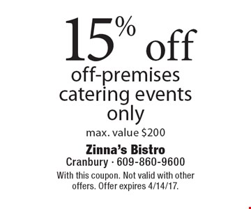 15% off off-premises catering events only max. value $200. With this coupon. Not valid with other offers. Offer expires 4/14/17.