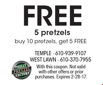 free 5 pretzels. Buy 10 pretzels, get 5 FREE. With this coupon. Not valid with other offers or prior purchases. Expires 2-28-17.
