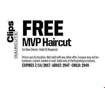 FREE MVP Haircut for New Clients - Valid ID Required. Prices vary by location. Not valid with any other offer. Coupon may not be bartered, copied, traded or sold. Valid only at Participating Locations. EXPIRES 7/14/2017 - ADULT: 2947 - CHILD: 2949