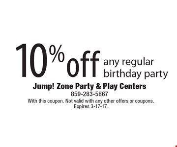 10% off any regular birthday party. With this coupon. Not valid with any other offers or coupons. Expires 3-17-17.