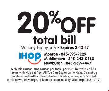 20%off total bill. Monday-Friday only. Expires 3-10-17. With this coupon. One coupon per table, per visit. Not valid on 55+ menu, with kids eat free, All You Can Eat, or on holidays. Cannot be combined with other offers, deal certificates, or coupons. Valid at Middletown, Newburgh, or Monroe locations only. Offer expires 3-10-17.