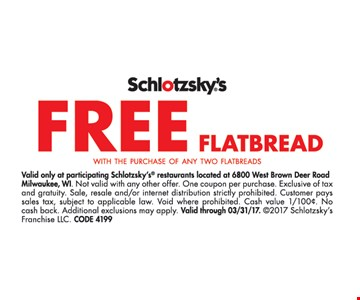 Free Flatbread with the purchase of any two flatbreads