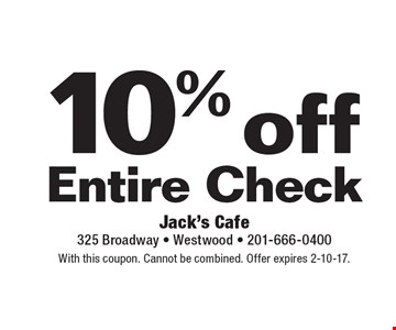 10% off Entire Check. With this coupon. Cannot be combined. Offer expires 2-10-17.
