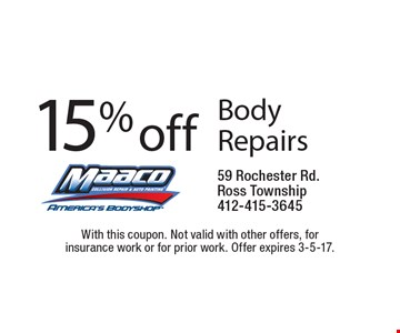 15% off Body Repairs. With this coupon. Not valid with other offers, for insurance work or for prior work. Offer expires 3-5-17.