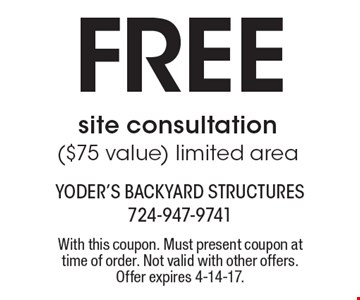 Free site consultation($75 value) limited area. With this coupon. Must present coupon at time of order. Not valid with other offers. Offer expires 4-14-17.